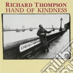 HAND OF KINDNESS                          cd musicale di Richard Thompson