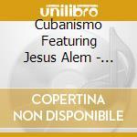 Malembe cd musicale di Cubanismo starring j