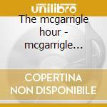 The mcgarrigle hour - mcgarrigle kate cd musicale di Kate & anna mcgarrigle