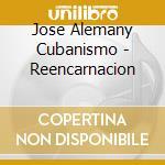 Reencarnacion cd musicale di Jose alemany cubanis