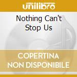 NOTHING CAN'T STOP US cd musicale di WYATT ROBERT