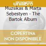 The bartok album cd musicale di Muzsikas & marta seb