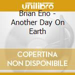 ANOTHER DAY ON EARTH cd musicale di Brian Eno