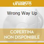 WRONG WAY UP                              cd musicale di Eno brian & cale j