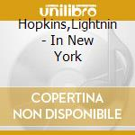 Lightnin' in new york cd musicale di Lightnin Hopkins