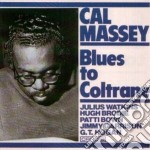 Blues to coltrane cd musicale di Cal Massey
