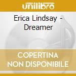 Erica Lindsay - Dreamer cd musicale di Erica Lindsay