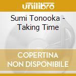 Taking time cd musicale di Tonooka Sumi
