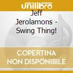 Swing thing! cd musicale