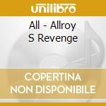 ALLROY'S REVENG cd musicale di ALL