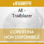 TRAILBLAZER cd musicale di ALL