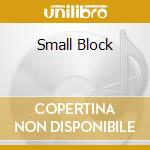 SMALL BLOCK cd musicale di BIG DRILL CAR