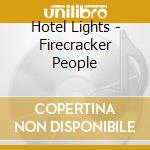 Firecracker people cd musicale di Lights Hotel