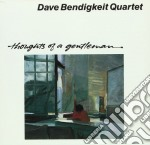 Thoughts of a gentleman cd musicale di Dave bendigkeit quar