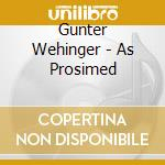 Gunter Wehinger - As Prosimed cd musicale di Wehinger Gunter