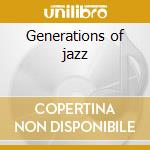 Generations of jazz cd musicale di Peters Gregoire