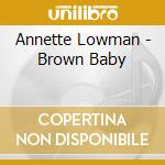 Brown baby - cd musicale di Lowman Annette