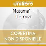 Matama' - Historia cd musicale di Matama'