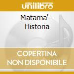 Historia - cd musicale di Matama'