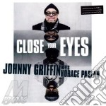 Johnny Griffin & Horace Parlan - Close Your Eeyes cd musicale di Johnny griffin & horace parlan