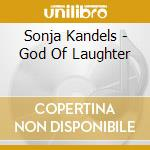 Sonja Kandels - God Of Laughter cd musicale di Sonja Kandels