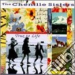Chenille Sisters - True To Life cd musicale di The chenille sisters