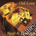 Old love - cd musicale di Neal & leandra