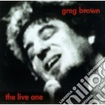 The live one - brown greg cd musicale di Greg Brown