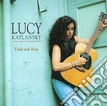 Flesh and bone - cd musicale di Kaplanski Lucy