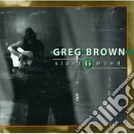 Greg Brown - Slant 6 Mind cd musicale di Greg Brown
