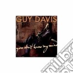You din't know my mind - cd musicale di Guy Davis