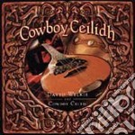 Cowboy ceilidh - cd musicale di David wilkie & cowboy celtic