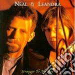 Stranger to my kin - cd musicale di Neal & leandra
