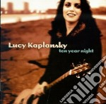 Ten year night - cd musicale di Kaplanski Lucy
