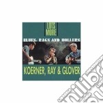 Blues, rags and hollers - koerner john spider cd musicale di Ray & glover Koerner