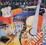 G.brown/s.roche/j.gorka & O. - Kids, Cars & Campfires cd musicale di G.brown/s.roche/j.gorka & o.