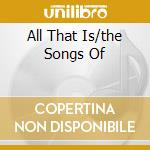 ALL THAT IS/THE SONGS OF cd musicale di ROGERS GARNET