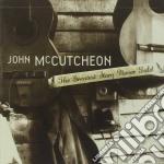 John Mccutcheon - Greatest Story Never Told cd musicale di Mccutcheon John