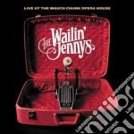 Live mauch chunk opera cd musicale di The wailin' jennys