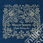 Bright morning stars cd musicale di Wailin'jennys The