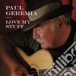 Love my stuff cd musicale di Geremia Paul