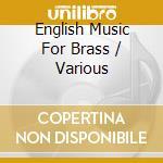 Musica inglese per ottoni cd musicale di Artisti Vari