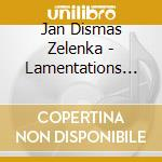 Soloists/Chandos Baroque - Zelenka/Lamentations Of Jeremiah cd musicale di Zelenka