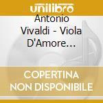 Viola d'amore concertos cd musicale di Vivaldi