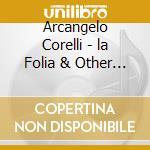 La folia & other sonatas cd musicale di Corelli