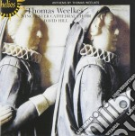 Winchester Cathedral Ch/hill - Weelkes/anthems cd musicale di Thomas Weelkes