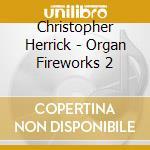 Organ fireworks ii cd musicale di Artisti Vari