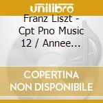 Vol.12 - 3eme anee de pelerinage cd musicale di Liszt
