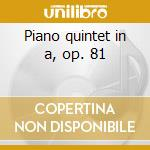 Piano quintet in a, op. 81 cd musicale
