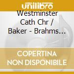 Opere sacre - messe cd musicale di Brahms
